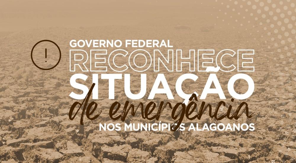SECA EM ALAGOAS! Governo federal reconhece emergência no estado
